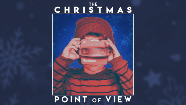 The Christmas Point of View